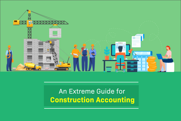 An Extreme Guide for Construction Accounting