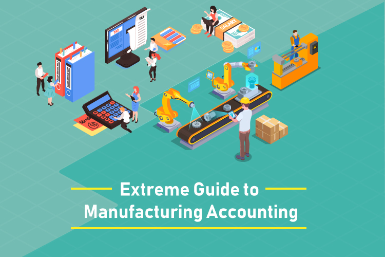 Extreme Guide to Manufacturing Accounting