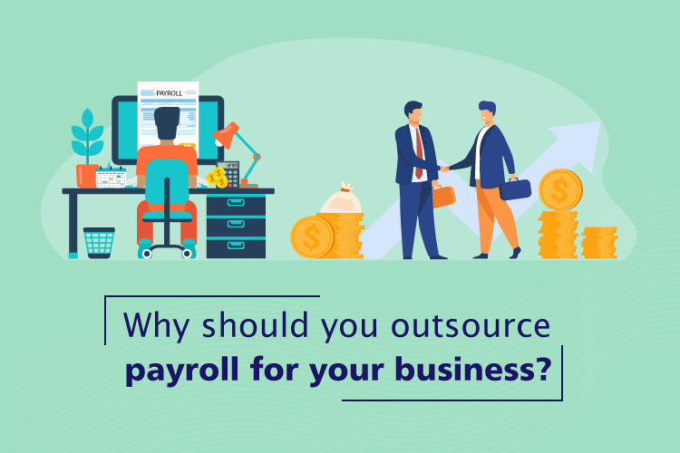 Why Should You Outsource Payroll for Your Business