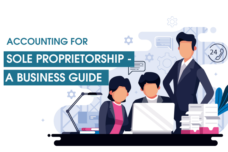 Accounting For Sole Proprietorship - A Business Guide