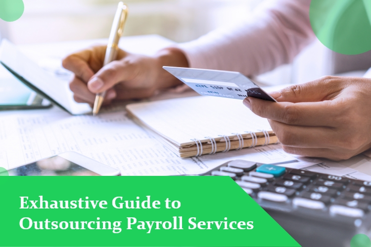 Exhaustive Guide to Outsourcing Payroll Services