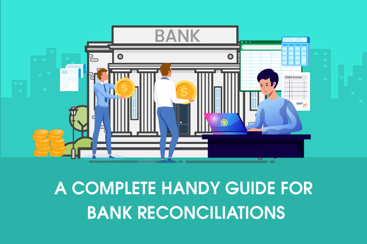 A Complete Handy Guide For Bank Reconciliations